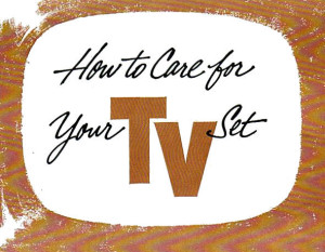 1950's tips for caring for your television